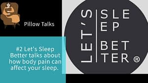 Pillow Talk with Let's Sleep Better